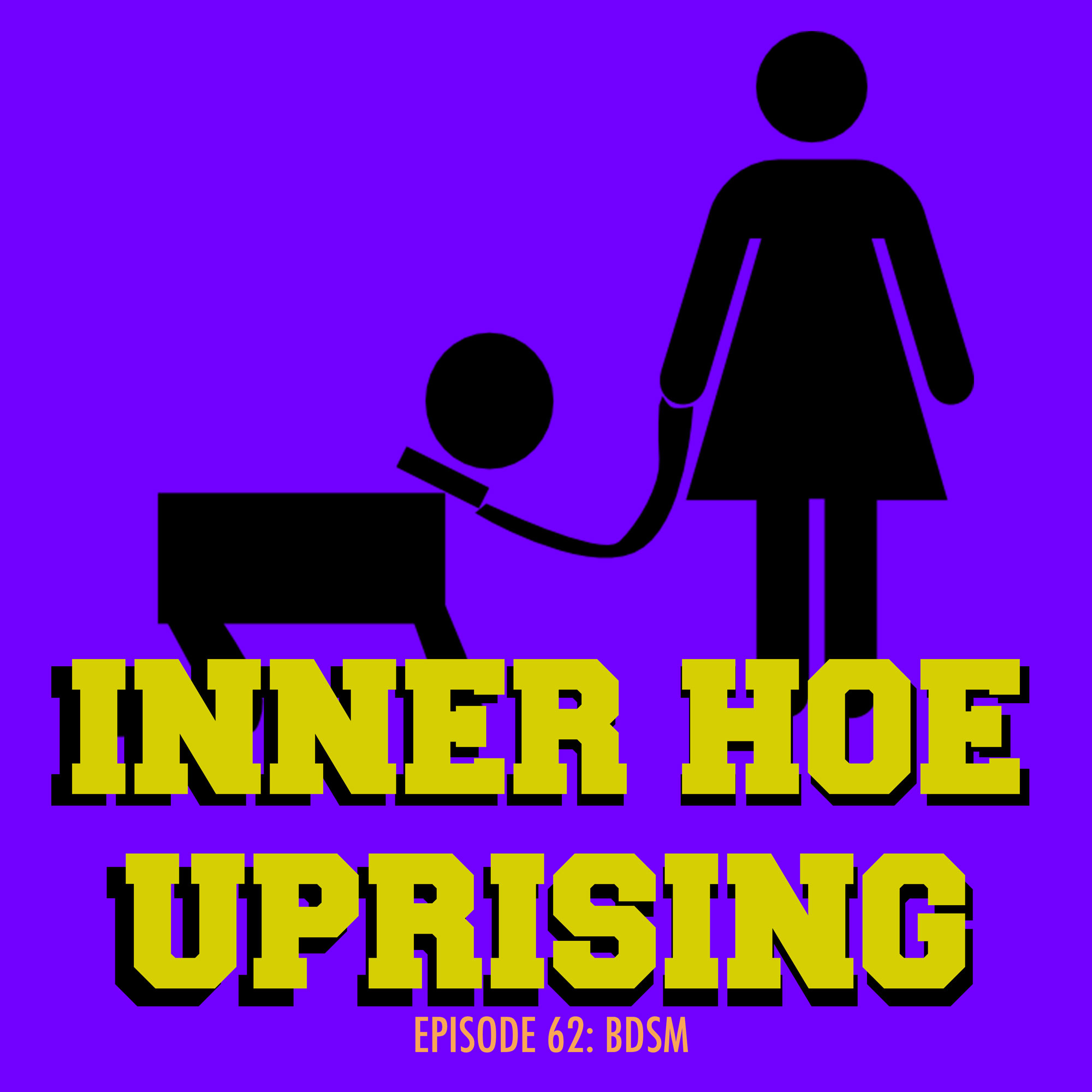 Inner Hoe Uprising, BDSM, Domination, Submission