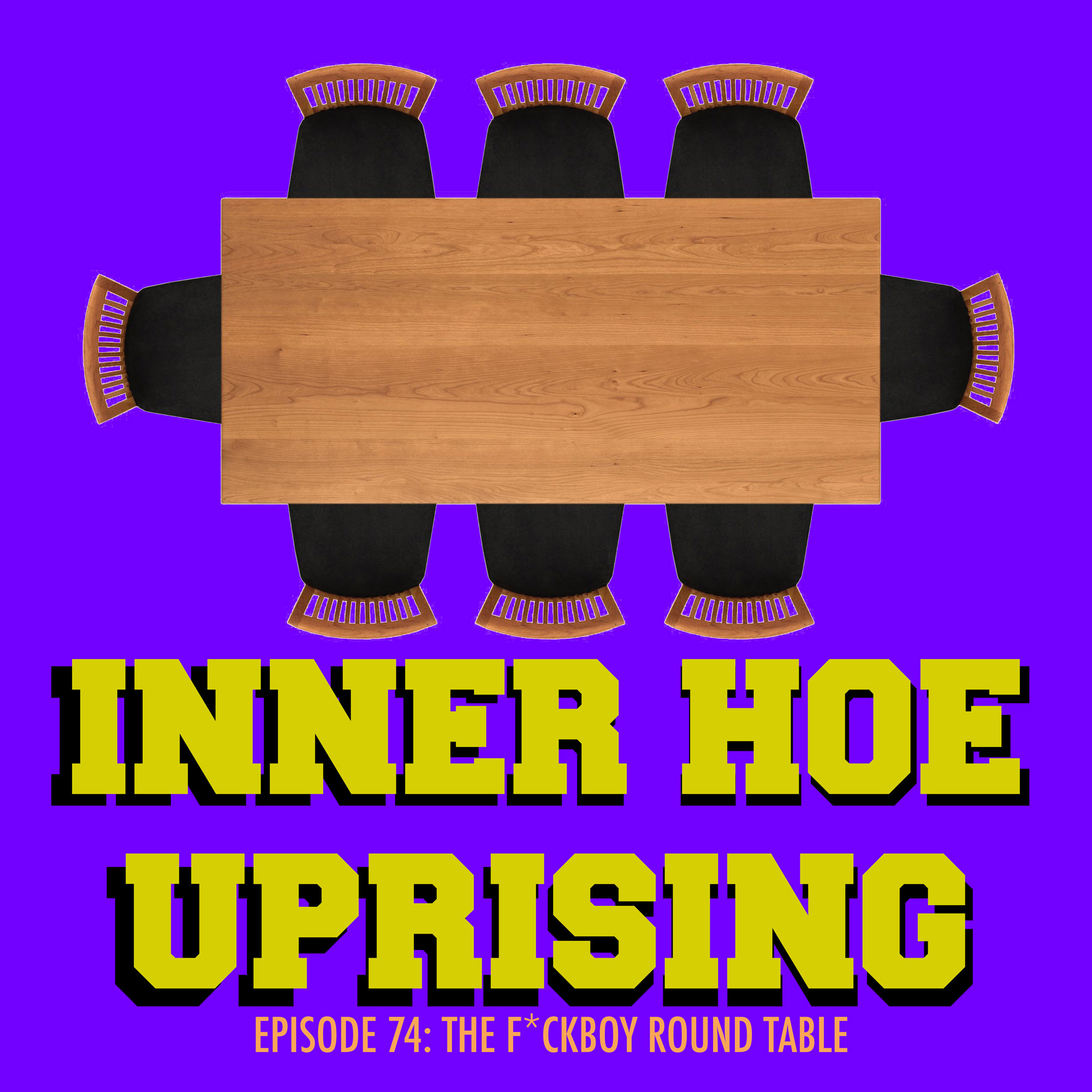 Inner Hoe Uprising, fuckboys, fuckgirls, round table discussion, sex, love, dating, podcast