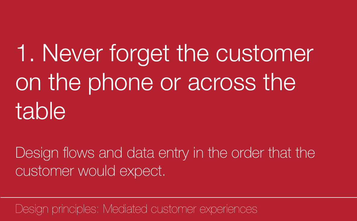 1. Never forget the customer on the phone or across the table.