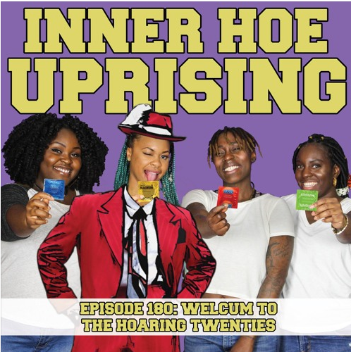 inner hoe uprising, sex education, black podcast, woman, feminism, womanism