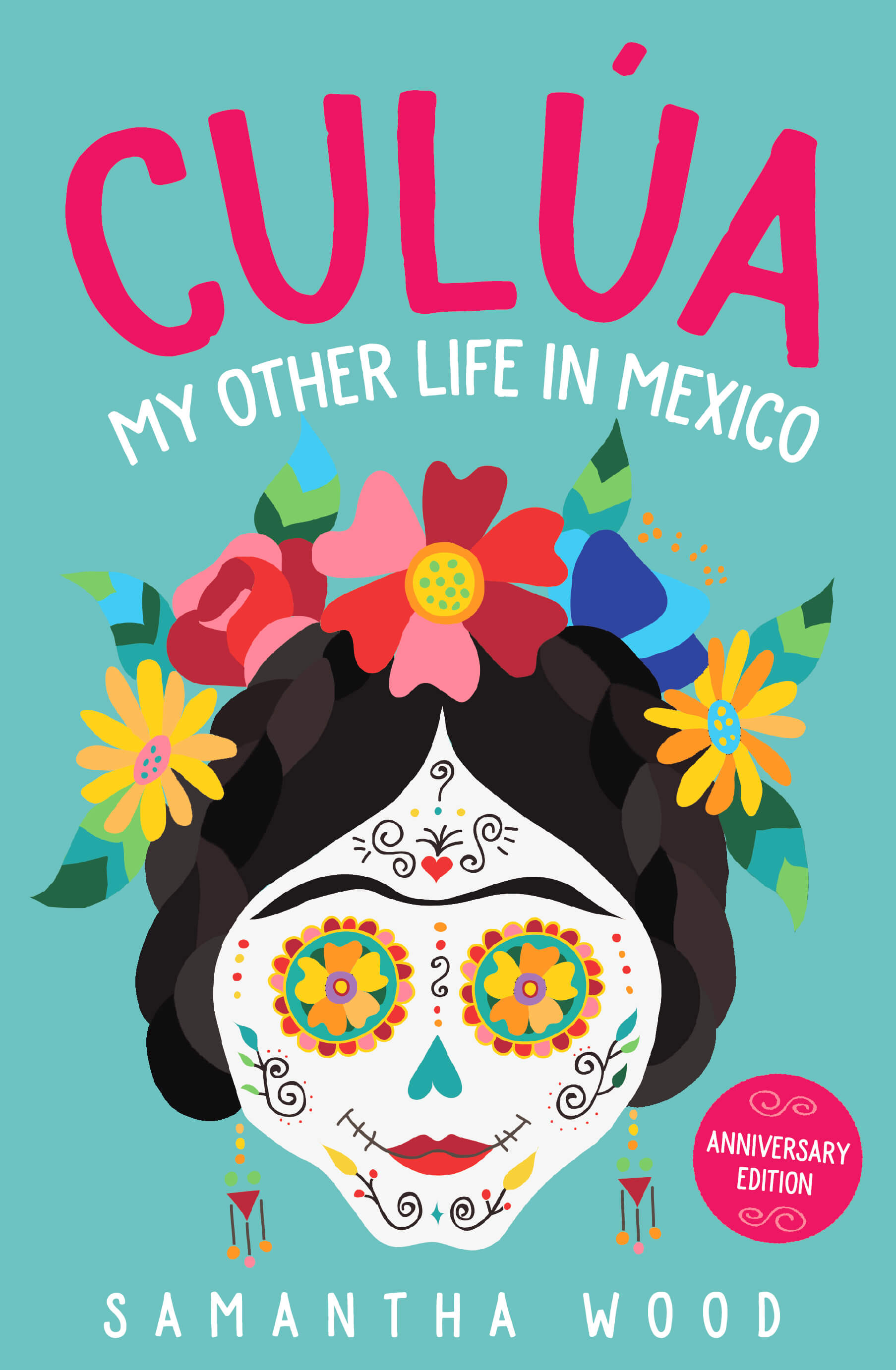 Culua: My Other Life in Mexico by Samantha Wood. Cover design, Christabella Designs