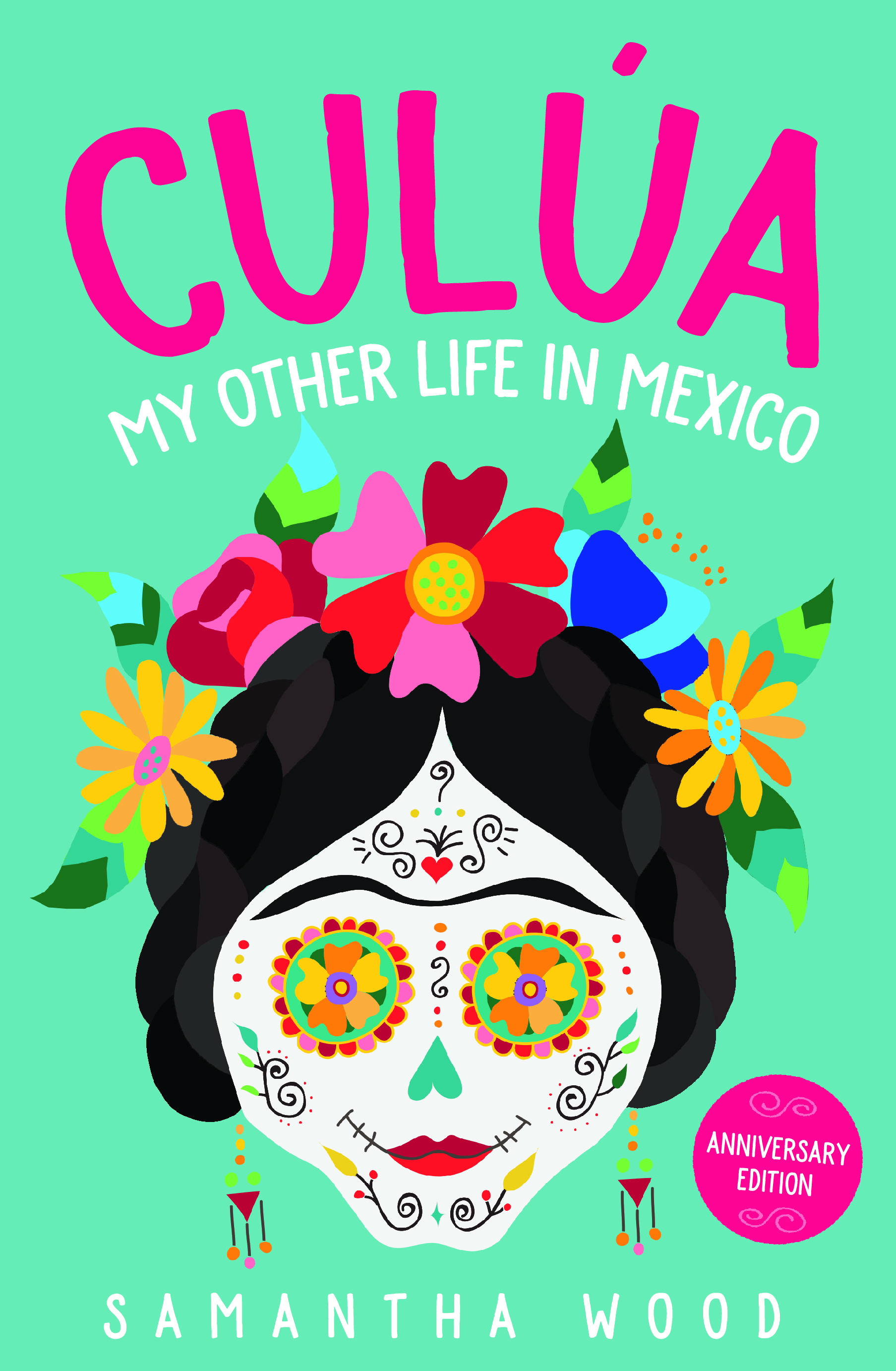Culua: My Other Life in Mexico, a novel by Samantha Wood