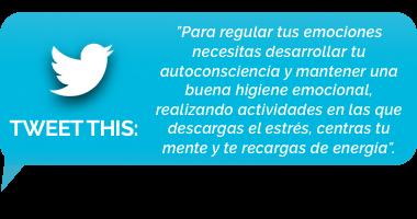 tweet - para regular tus emociones necesitas desarrollar tu autoconsciencia