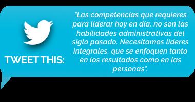 tweet - necesitamos líderes integrales, que se enfoquen en los resultados como en las personas