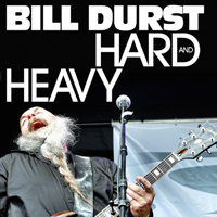 Bill Durst - Hard and Heavy